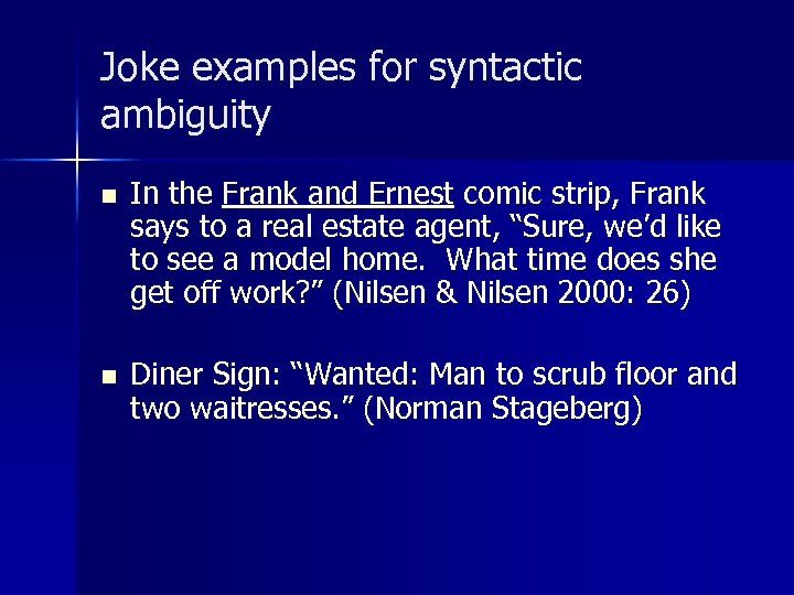 Joke examples for syntactic ambiguity n In the Frank and Ernest comic strip, Frank
