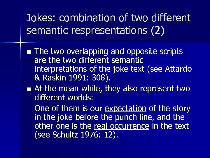 Jokes: combination of two different semantic respresentations (2) n n The two overlapping and