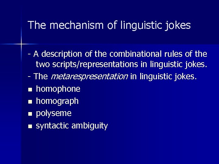 The mechanism of linguistic jokes - A description of the combinational rules of the