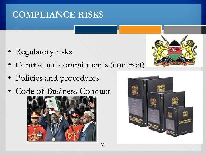 COMPLIANCE RISKS • • Regulatory risks Contractual commitments (contract) Policies and procedures Code of