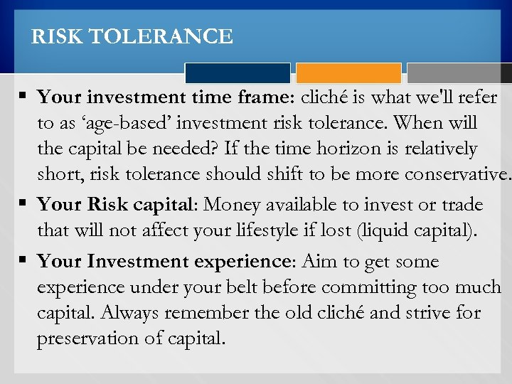 RISK TOLERANCE § Your investment time frame: cliché is what we'll refer to as