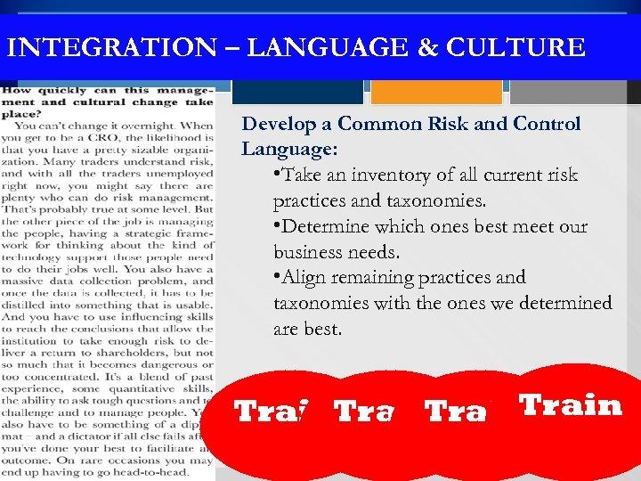 INTEGRATION – LANGUAGE & CULTURE Develop a Common Risk and Control Language: • Take