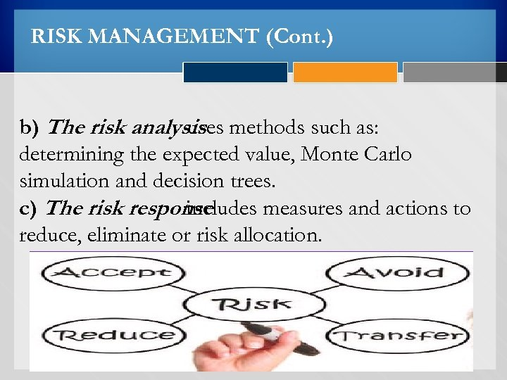 RISK MANAGEMENT (Cont. ) b) The risk analysis methods such as: uses determining the