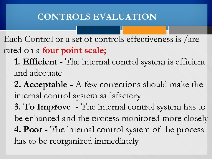 CONTROLS EVALUATION Each Control or a set of controls effectiveness is /are rated on