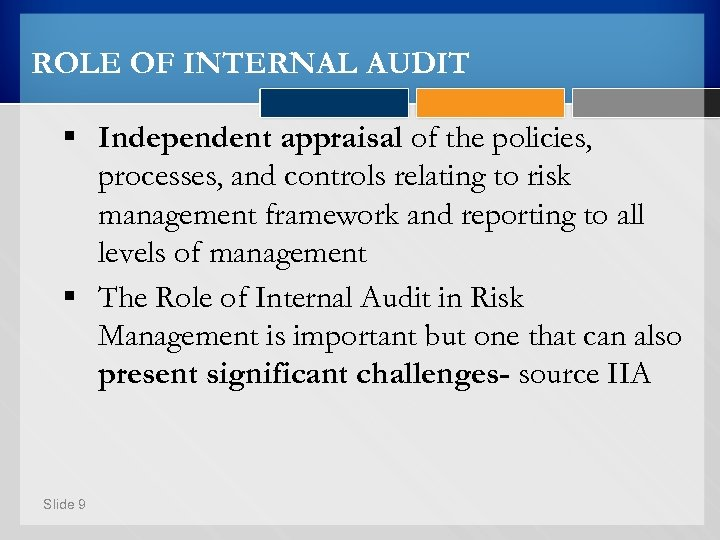 ROLE OF INTERNAL AUDIT § Independent appraisal of the policies, processes, and controls relating