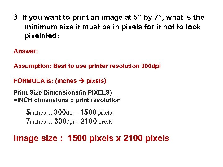 """3. If you want to print an image at 5"""" by 7"""", what is"""