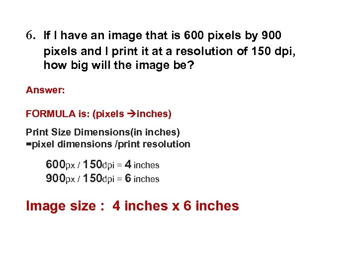 6. If I have an image that is 600 pixels by 900 pixels and