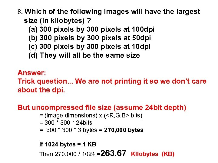 8. Which of the following images will have the largest size (in kilobytes) ?