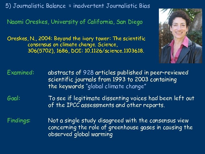 5) Journalistic Balance = inadvertent Journalistic Bias Naomi Oreskes, University of California, San Diego