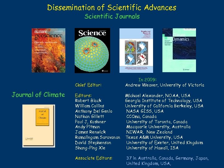 Dissemination of Scientific Advances Scientific Journals Chief Editor: Journal of Climate In 2009: Andrew