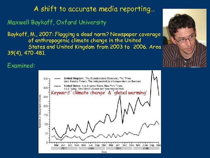 A shift to accurate media reporting… Maxwell Boykoff, Oxford University Boykoff, M. , 2007: