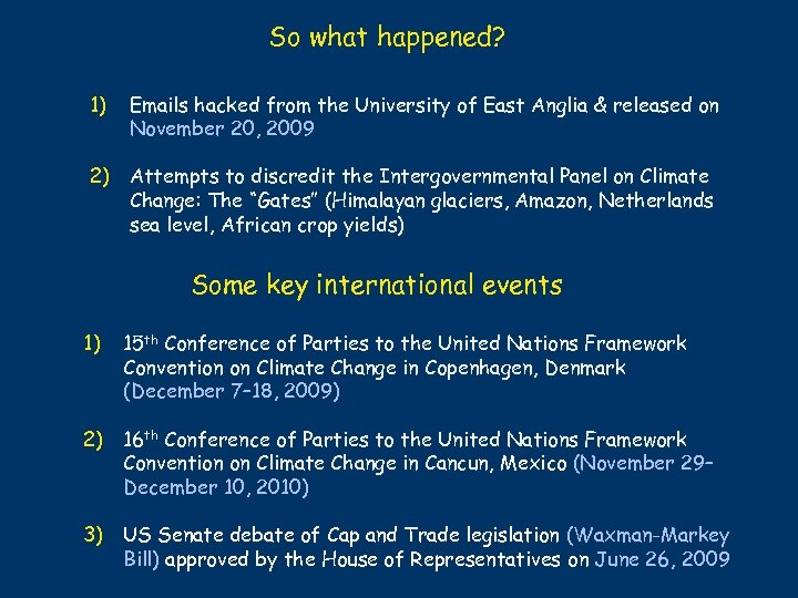 So what happened? 1) Emails hacked from the University of East Anglia & released