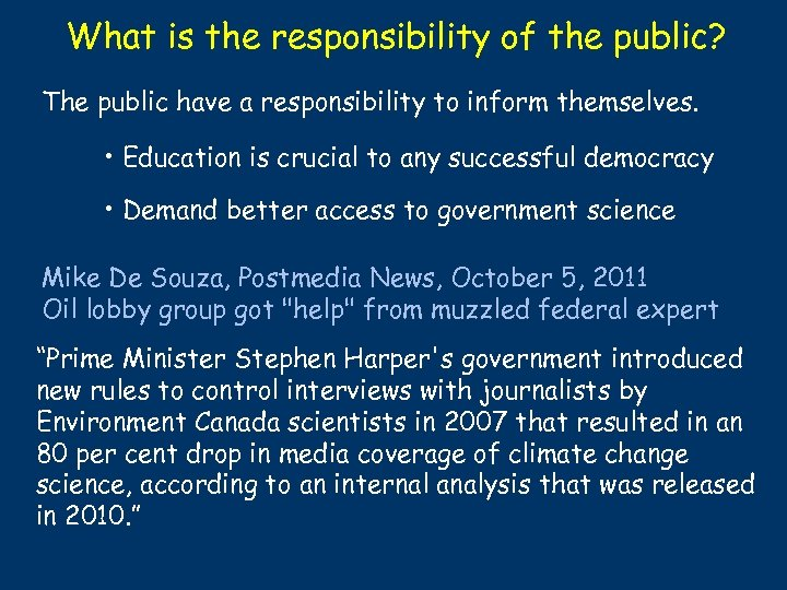 What is the responsibility of the public? The public have a responsibility to inform