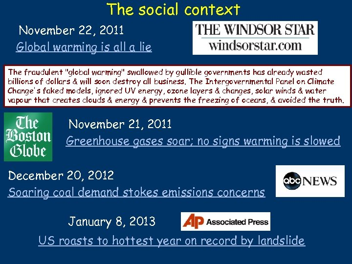 The social context November 22, 2011 Global warming is all a lie The fraudulent