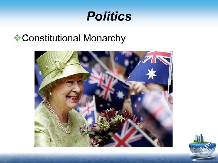Politics v. Constitutional Monarchy
