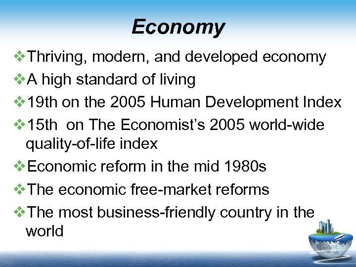 Economy v. Thriving, modern, and developed economy v. A high standard of living v