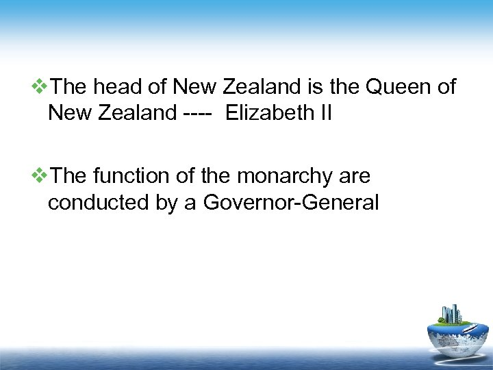 v. The head of New Zealand is the Queen of New Zealand ---- Elizabeth