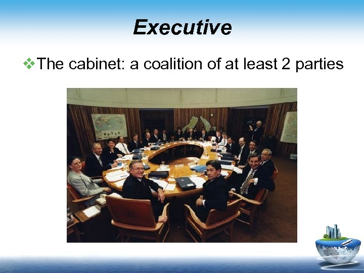 Executive v. The cabinet: a coalition of at least 2 parties