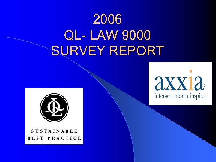 2006 QL- LAW 9000 SURVEY REPORT