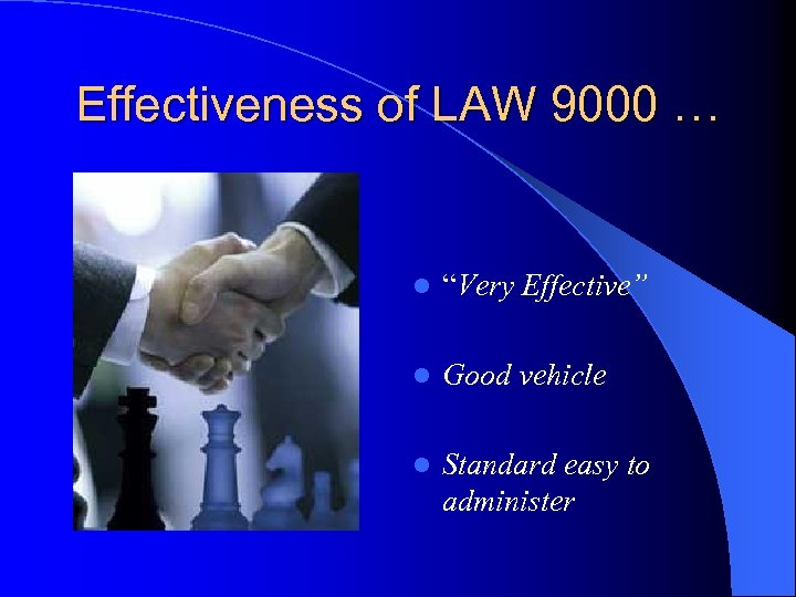 "Effectiveness of LAW 9000 … l ""Very Effective"" l Good vehicle l Standard easy"