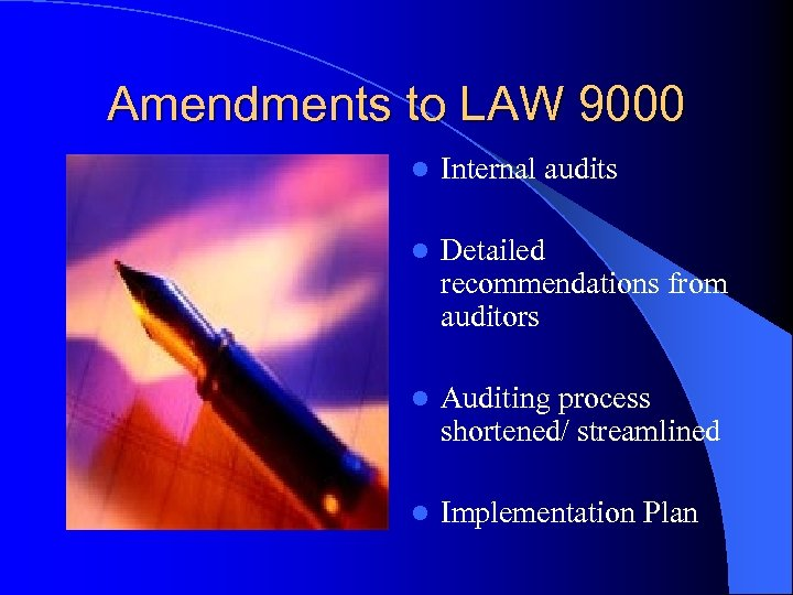 Amendments to LAW 9000 l Internal audits l Detailed recommendations from auditors l Auditing