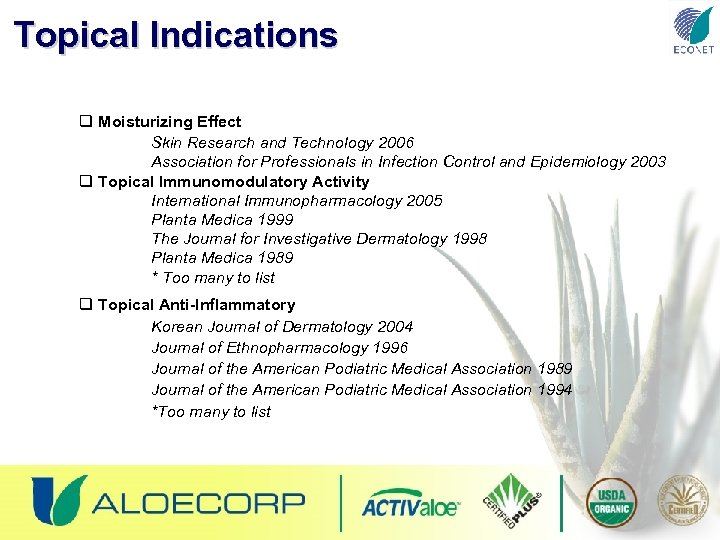 Topical Indications q Moisturizing Effect Skin Research and Technology 2006 Association for Professionals in