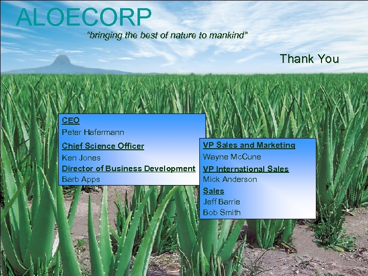 "ALOECORP ""bringing the best of nature to mankind"" Thank You CEO Peter Hafermann Chief"