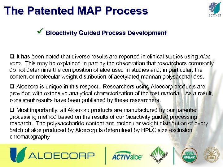 The Patented MAP Process ü Bioactivity Guided Process Development q It has been noted