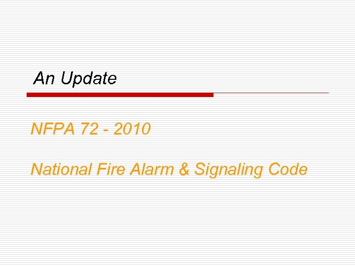 An Update NFPA 72 - 2010 National Fire Alarm & Signaling Code