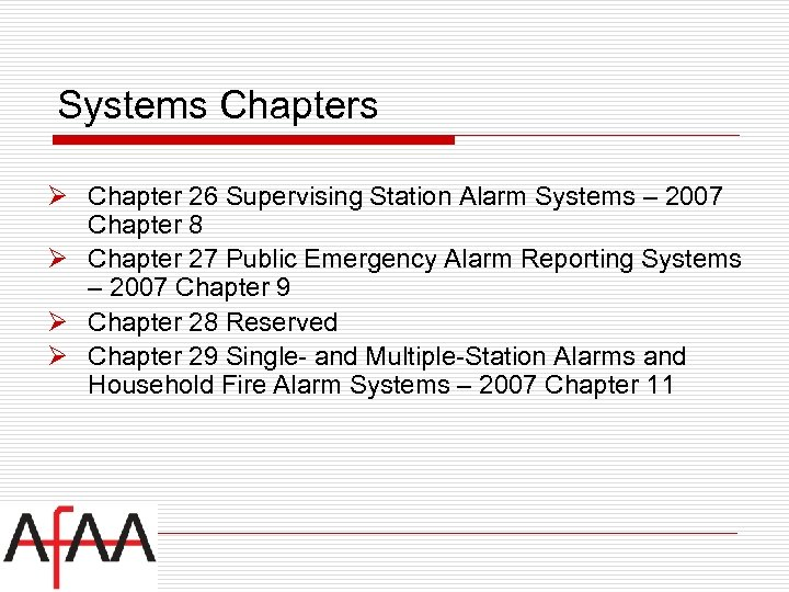 Systems Chapters Ø Chapter 26 Supervising Station Alarm Systems – 2007 Chapter 8 Ø