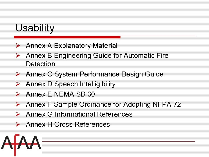 Usability Ø Annex A Explanatory Material Ø Annex B Engineering Guide for Automatic Fire