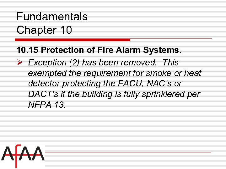 Fundamentals Chapter 10 10. 15 Protection of Fire Alarm Systems. Ø Exception (2) has