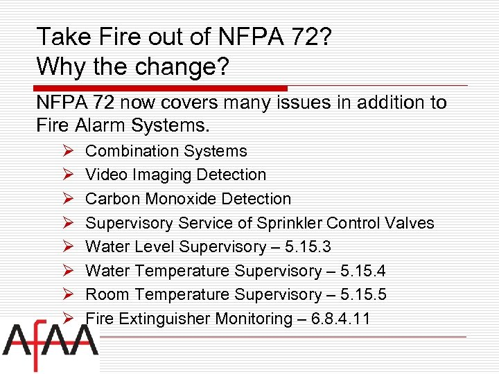 Take Fire out of NFPA 72? Why the change? NFPA 72 now covers many