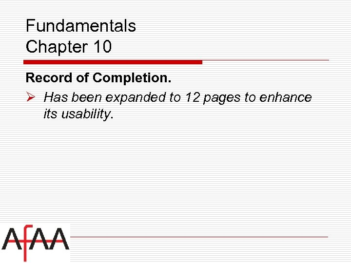 Fundamentals Chapter 10 Record of Completion. Ø Has been expanded to 12 pages to