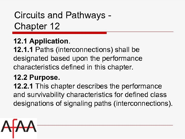 Circuits and Pathways Chapter 12 12. 1 Application. 12. 1. 1 Paths (interconnections) shall