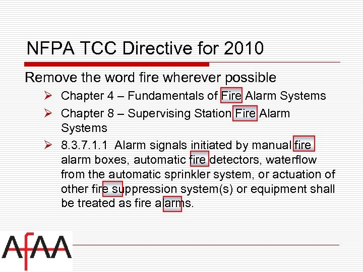 NFPA TCC Directive for 2010 Remove the word fire wherever possible Ø Chapter 4