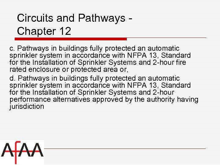 Circuits and Pathways Chapter 12 c. Pathways in buildings fully protected an automatic sprinkler