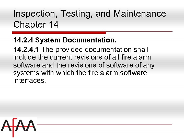 Inspection, Testing, and Maintenance Chapter 14 14. 2. 4 System Documentation. 14. 2. 4.