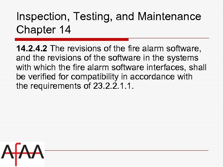 Inspection, Testing, and Maintenance Chapter 14 14. 2 The revisions of the fire alarm
