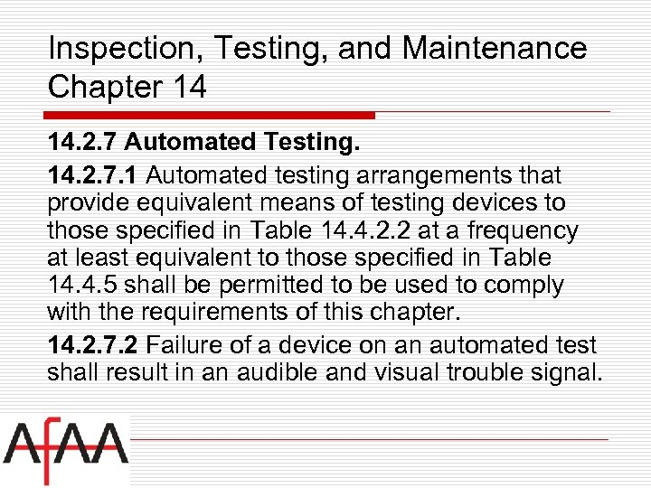 Inspection, Testing, and Maintenance Chapter 14 14. 2. 7 Automated Testing. 14. 2. 7.