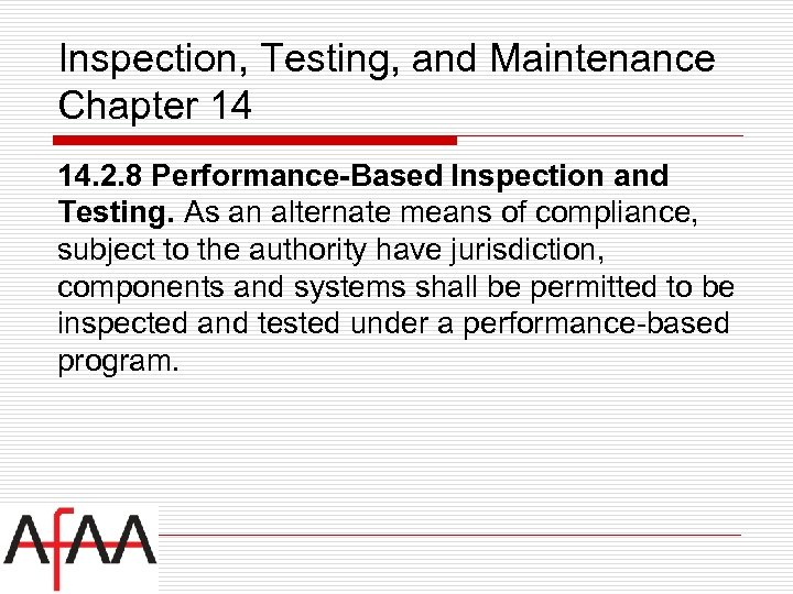 Inspection, Testing, and Maintenance Chapter 14 14. 2. 8 Performance-Based Inspection and Testing. As