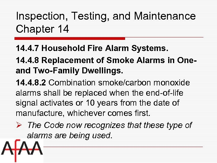 Inspection, Testing, and Maintenance Chapter 14 14. 4. 7 Household Fire Alarm Systems. 14.