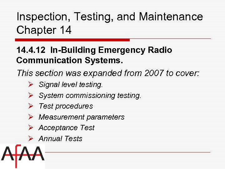 Inspection, Testing, and Maintenance Chapter 14 14. 4. 12 In-Building Emergency Radio Communication Systems.