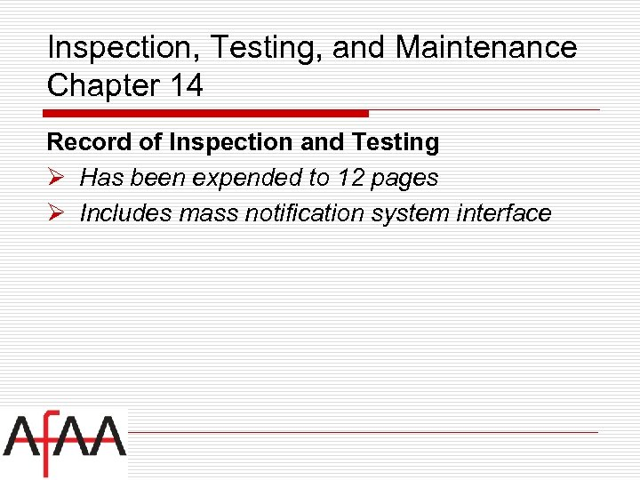 Inspection, Testing, and Maintenance Chapter 14 Record of Inspection and Testing Ø Has been