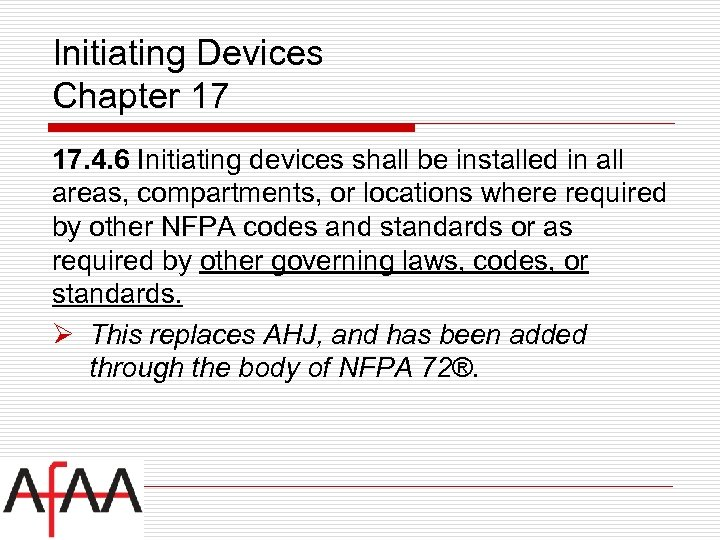 Initiating Devices Chapter 17 17. 4. 6 Initiating devices shall be installed in all
