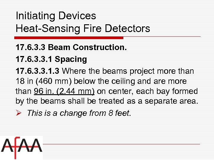 Initiating Devices Heat-Sensing Fire Detectors 17. 6. 3. 3 Beam Construction. 17. 6. 3.
