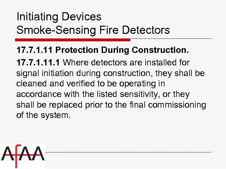 Initiating Devices Smoke-Sensing Fire Detectors 17. 7. 1. 11 Protection During Construction. 17. 7.