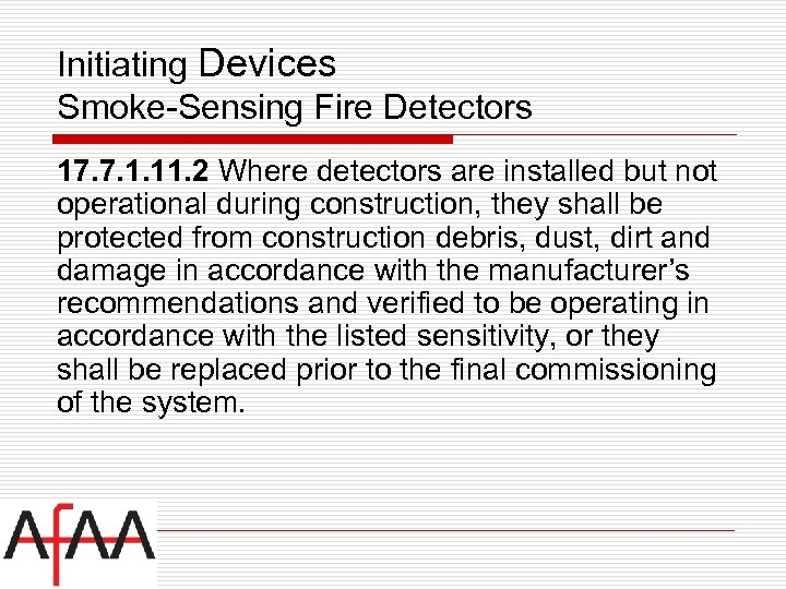 Initiating Devices Smoke-Sensing Fire Detectors 17. 7. 1. 11. 2 Where detectors are installed
