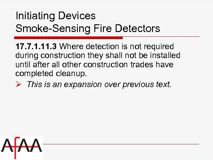 Initiating Devices Smoke-Sensing Fire Detectors 17. 7. 1. 11. 3 Where detection is not