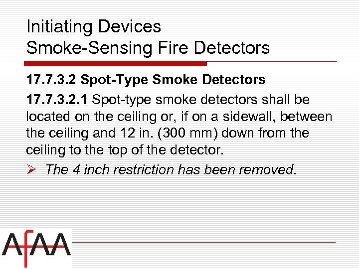 Initiating Devices Smoke-Sensing Fire Detectors 17. 7. 3. 2 Spot-Type Smoke Detectors 17. 7.